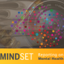Cover of Mindset: Reporting on Mental Health toolkit - network nodes superimposed on top of a camera lens